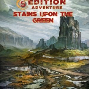 D&D 5th Ed. Adventures Stains Upon the Green
